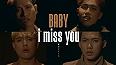 Baby I Miss You Không Ai Khác Ngoài Em
